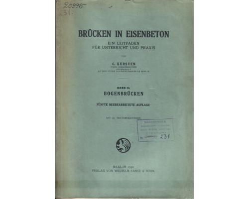 Brücken in Eisenbeton. Band II: Bogenbrücken( Железобетонные мосты. Том 2. Арочные мосты)