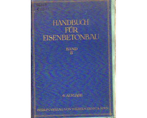 HANDBUCH FUR EISENBETONBAU - BAND IX - 4 AUFLAG
