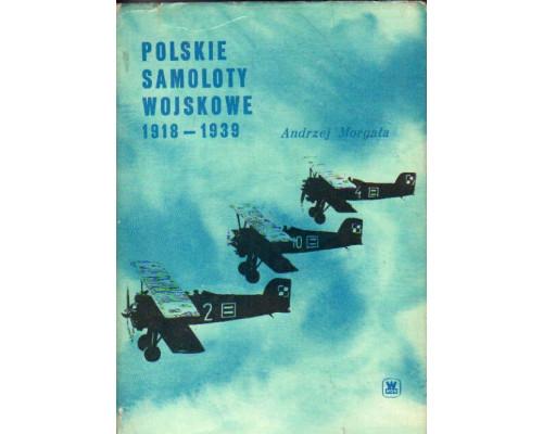 Polskie samoloty wojskowe 1918-1939. Польские военные самолеты 1918-1939 гг.