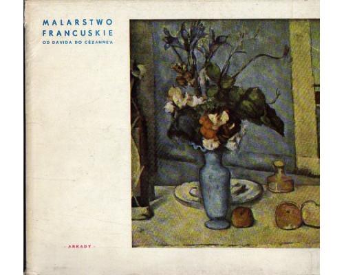 Malarstwo Francuskie. Od Davida do Cezanne a. Французская живопись. От Давида до Сезанна
