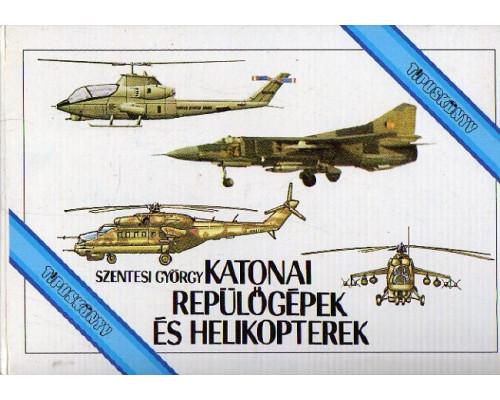 Katonai repulogepek es helikopterek. Военные самолеты и вертолеты
