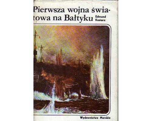 Pierwsza wojna swiatowa na Baltyku. Первая мировая война в Прибалтике