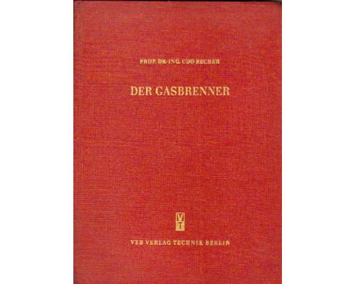 Der Gasbrenner : eine Darstellung in 297 Bildtafeln mit Text. Газовая горелка: Изложение с 297 рисунками в тексте