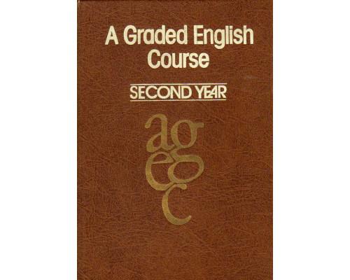 A Graded English Course. Second Year. Английский язык для студентов педагогических вузов. 2 курс
