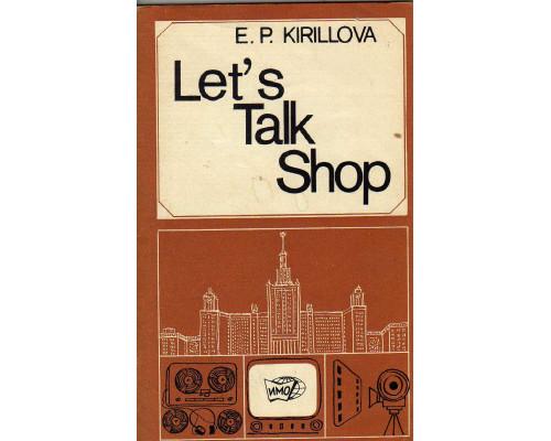 Lets Talk Shop (Пособие по развитию навыков речи)