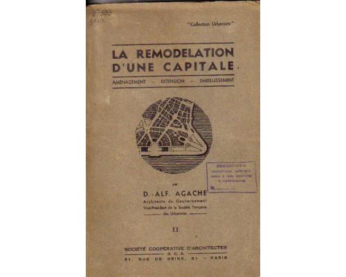La Remodelation d une capitale : amenagement, extension, embellissement.  Ремоделирование капитала: развитие, расширение, приукрашивание