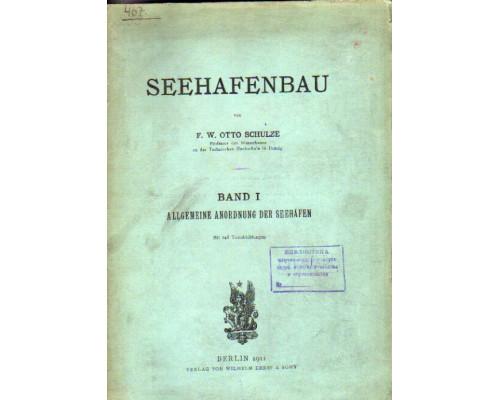 Seehafenbau. Band 1: Allgemeine Anordnung der Seehafen. Строительство морских портов. Общая схема морских портов