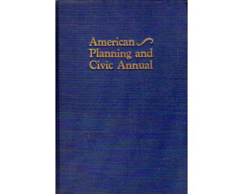 American planning and civic annual. Американское городское и гражданское планирование. Годовой отчет