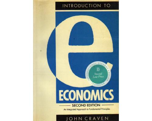 Introduction to Economics: An Integrated Approach to Fundamental Principles. Введение в экономику: комплексный подход к фундаментальным принципам