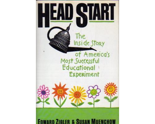 Head Start: The Inside Story Of America's Most Successful Educational Experiment. Head Start: Внутренняя история самого успешного образовательного эксперимента Америки