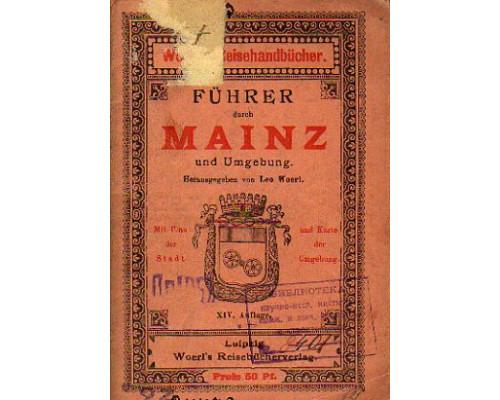 Illustrierter Fuhrer durch Mainz und Umgebung. Иллюстрированный путеводитель. Майнц и окрестности