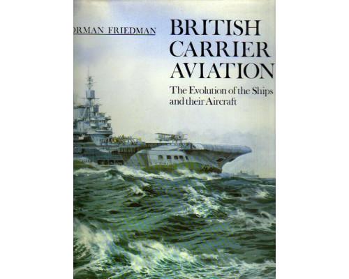 British Carrier Aviation: The Evolution of the Ships and their Aircraft. Британские авианосцы: эволюция кораблей и их самолетов