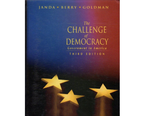 The Challenge of Democracy: Government in America. Проблемы демократии: Правительство в Америке