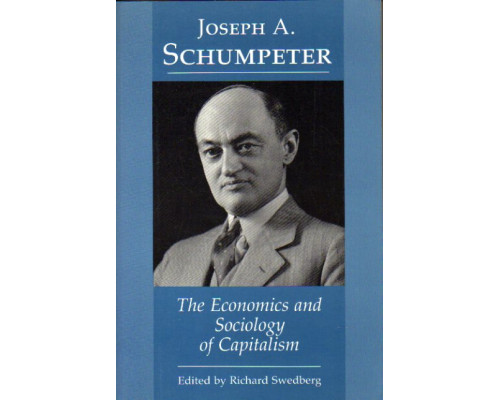 The Economics and Sociology of Capitalism. Экономика и социология капитализма