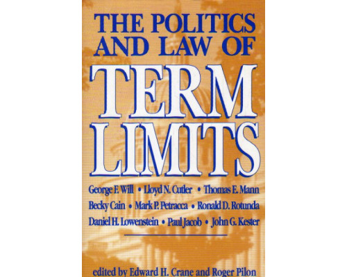 The Politics and Law of Term Limits. Политика и закон о сроке полномочий