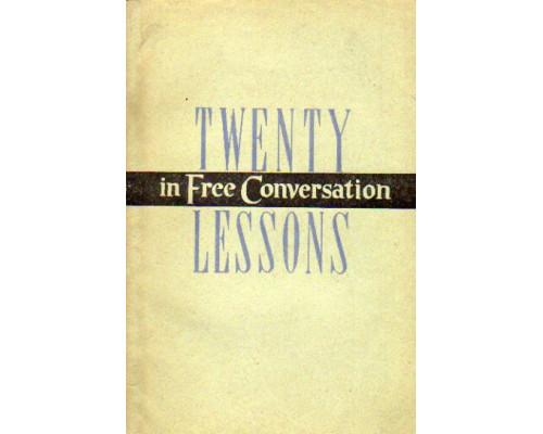 Twenty Lessons in Free Conversation. Двадцать уроков разговорного английского языка