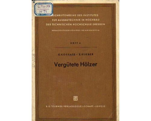 Vergutete Holzer plan gepresst und spanlos verformt