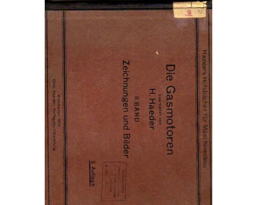 Die Gasmotoren. II Band. Zeichnungen und Bilder