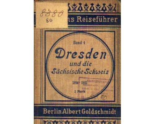 Dresden und Sachsische Schweiz mit dem angrenzenden Bohmischen Mittelgebirge. Дрезден и Саксонская Швейцария