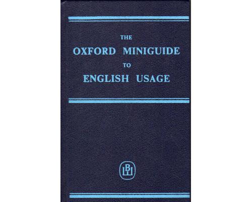 The Oxford Miniguide to English Usage / Английский язык произношение, грамматика, словоупотребление