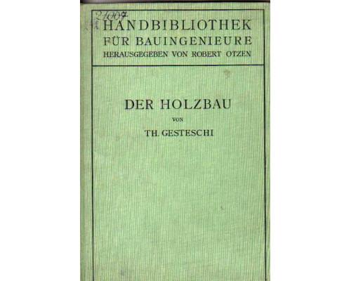 Der Holzbau. Строительство из древесины