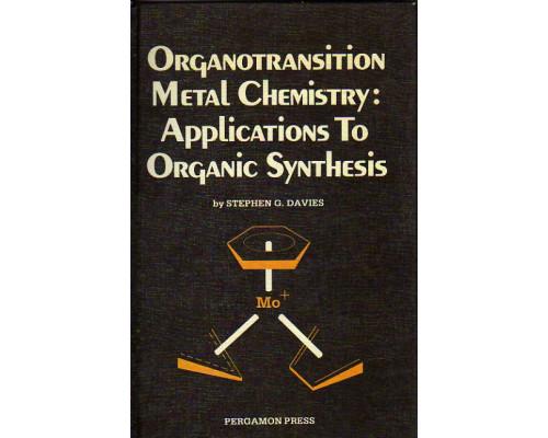 Organotransition Metal Chemistry: Applications to Organic Synthesis. Химия металлов. Приложение для органического синтеза