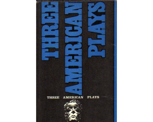 Three American Plays / О`Нил Юджин, Хеллман Лилиан, Уильямс Теннесси. Три американские пьесы