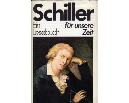 Schiller Ein Lesebuch fur unsere Zeit