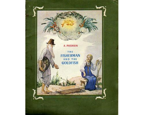The fisherman and the goldfish. Сказка о рыбаке и золотой рыбке