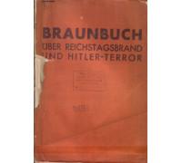 Braunbuch uber Reichstagsbrand und Hitler-Terror( Коричневая книга о поджоге рейхстага и гитлеровском терроре)