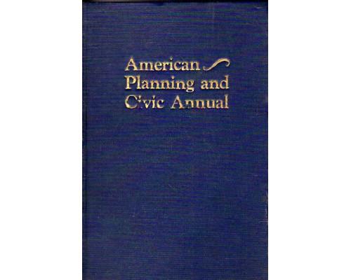 American planning and civic annual. Американское городское гражданское планирование. Ежегодник