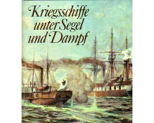 Kriegsschiffe unter Segel und Dampf. Военные корабли: парусники и пароходы