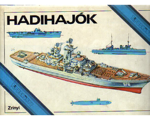 Hadihajok. Tipuskonyv. Типы военных кораблей